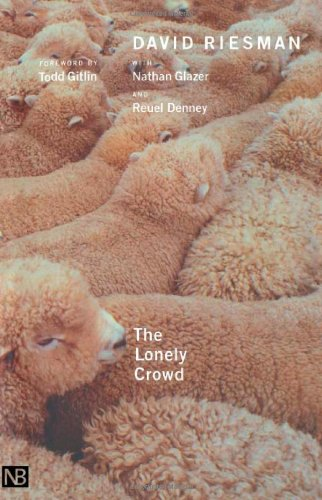 Riesman, D: The Lonely Crowd: A Study of the Changing American Character (Yale Nota Bene)