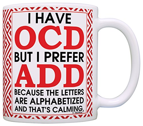 Sarcastic Mugs I Have OCD But...