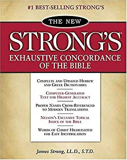 The New Strong's Exhaustive Concordance of the Bible: With Main Concordance, Appendix to the Main Concordance, Topical Ind...