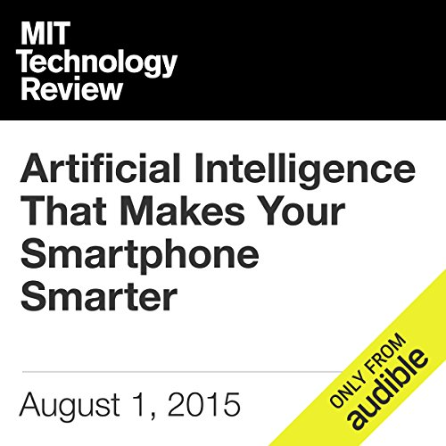 Artificial Intelligence That Makes Your Smartphone Smarter audiobook cover art