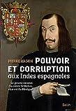 Pouvoir et corruption aux Indes espagnoles - Le gouvernement du comte de Baños, vice-roi du Mexique