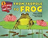From Tadpole to Frog (Let's-Read-and-Find-Out Science 1)