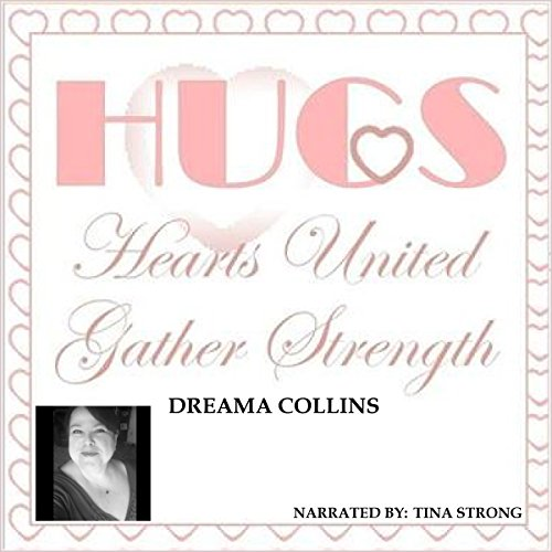 H.U.G.S. Hearts United Gather Strength audiobook cover art