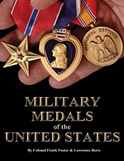 A Complete Guide to United States Military Medals, 1939 to Present: All Decorations, Service Medals, Ribbons and Commonly ...