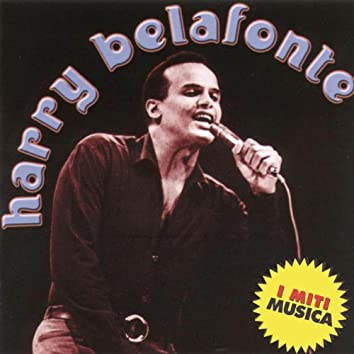 Harry Belafonte - I Miti Musica