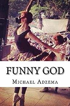 Funny God (Return to Grace Book 7) by [Michael Adzema]