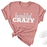 Beautiful Crazy T-Shirt Women's Funny Country Music Shirt Inspirational Letter Print T-Casual Short Sleeve Top Pink