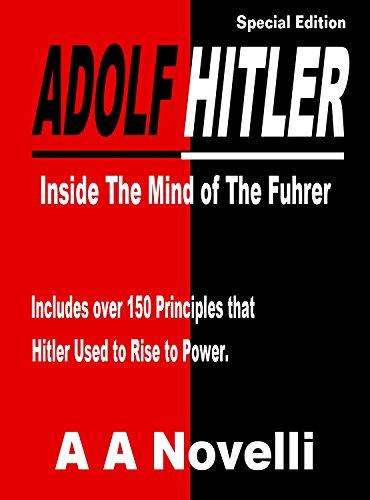 Adolf Hitler: Inside The Mind of The Fuhrer. (English Edition)