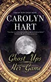 Ghost Ups Her Game (A Bailey Ruth Ghost Novel, 9)