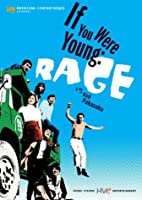 If You Were Young: Rage