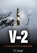 V-2: A Combat History of the First Ballistic Missile