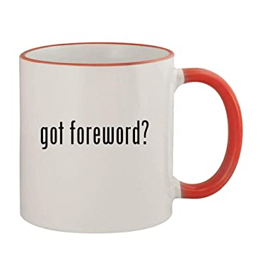 got foreword? - 11oz Ceramic Colored Rim & Handle Coffee Mug, Red