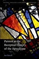 Patmos in the Reception History of the Apocalypse (Oxford Theology and Religion Monographs)