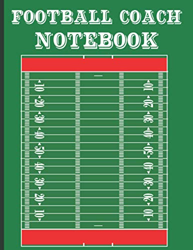 Football Coach Notebook: 12 Pages with Field Diagrams for Drawing Up Plays, Creating Drills, practice planner, and Scouting