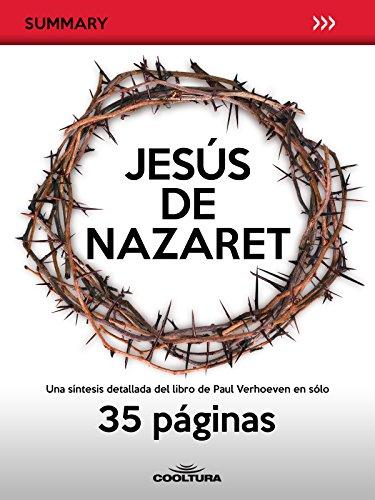 Jesús de Nazaret: Una síntesis detallada del libro de Paul Verhoeven en sólo 35 páginas