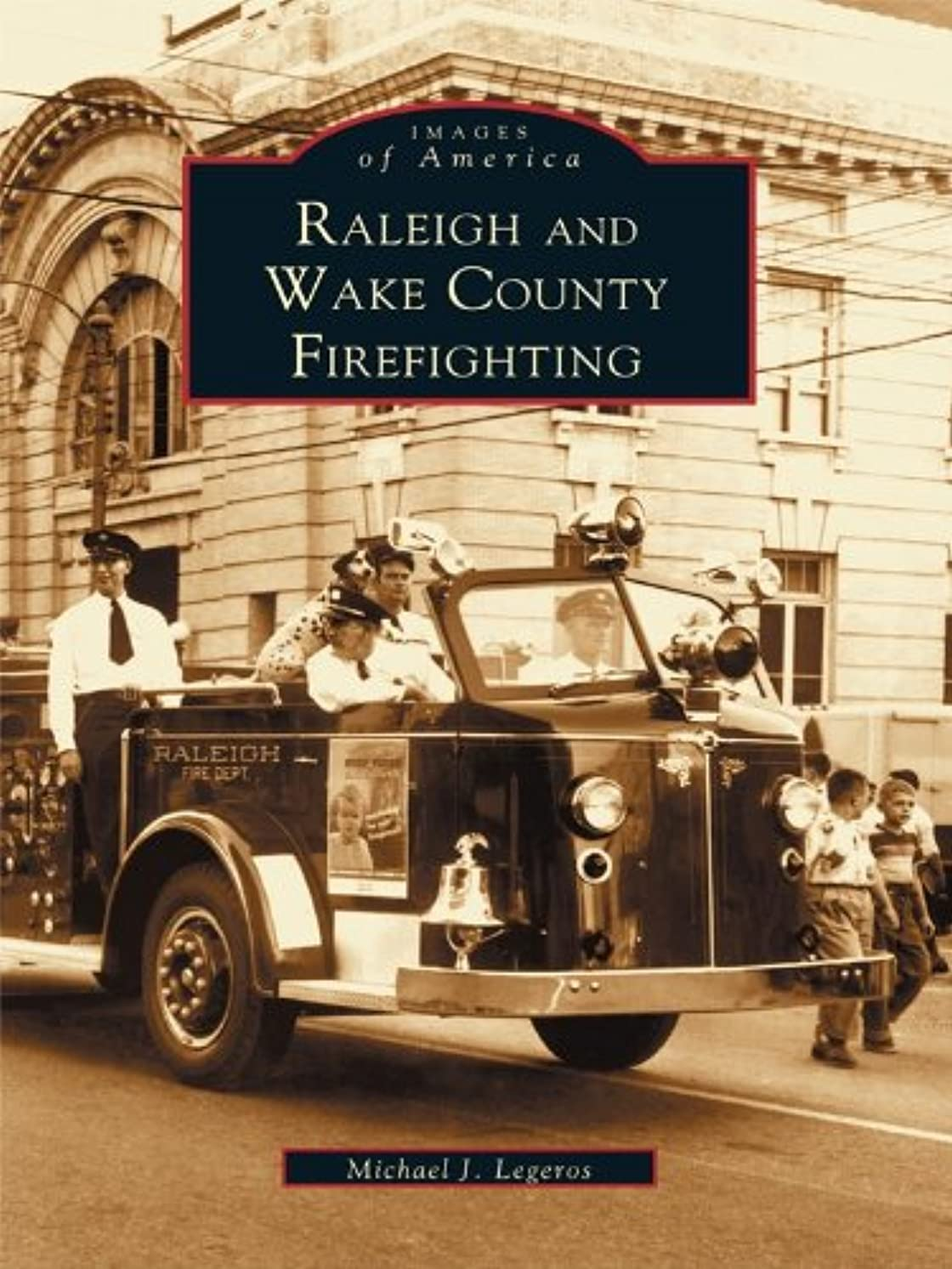 緩む私たちおばさんRaleigh and Wake County Firefighting (Images of America) (English Edition)