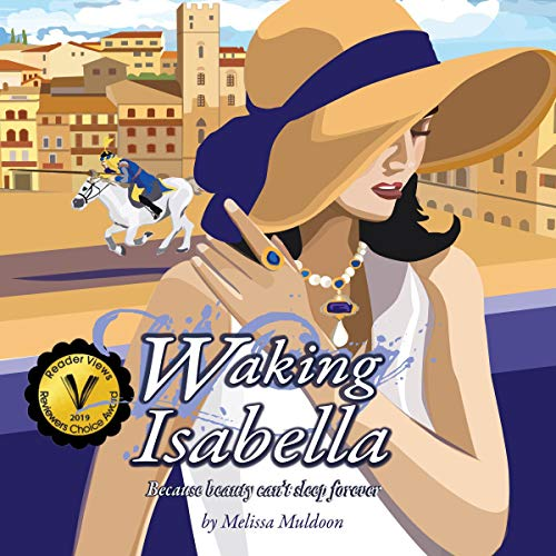 Waking Isabella: Because Beauty Can't Sleep Forever Audiobook By Melissa Muldoon cover art