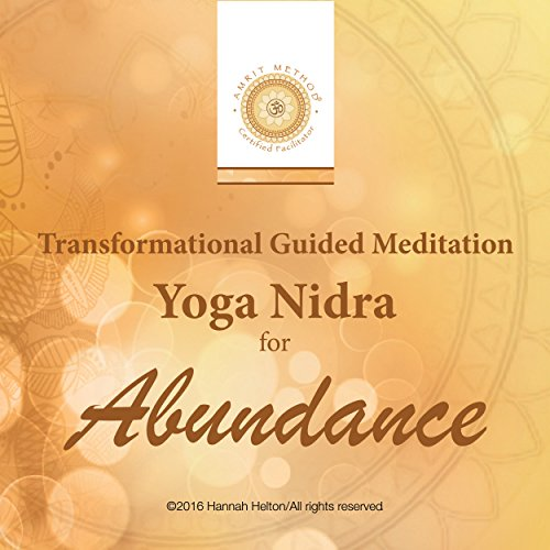 Transformational Guided Meditation     Yoga Nidra for Abundance              By:                                                                                                                                 Hannah Helton                               Narrated by:                                                                                                                                 Hannah Helton                      Length: 38 mins     25 ratings     Overall 4.6