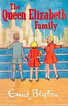 Queen Elizabeth Family (The Family Series) by [Enid Blyton]