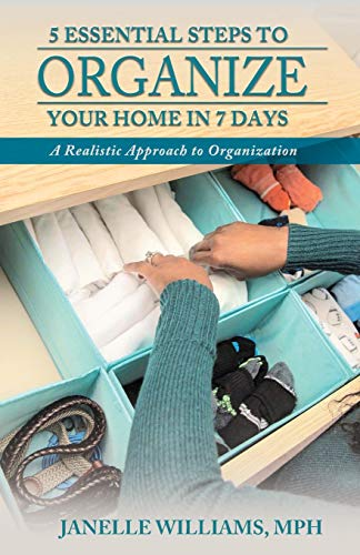 5 Essential Steps to Organize Your Home in 7 Days