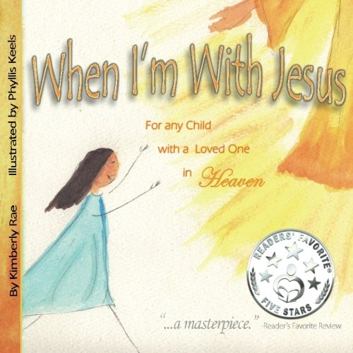 When I'm With Jesus: For any Child with a Loved One in Heaven