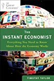 The Instant Economist: Everything You Need to Know About How the Economy Works (English Edition)