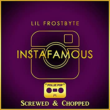 InstaFamous (Screwed & Chopped)
