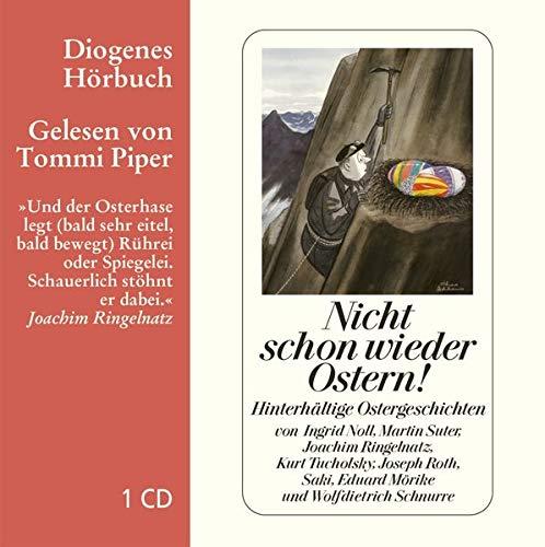Nicht schon wieder Ostern!: Hinterhältige Ostergeschichten (Diogenes Hörbuch)