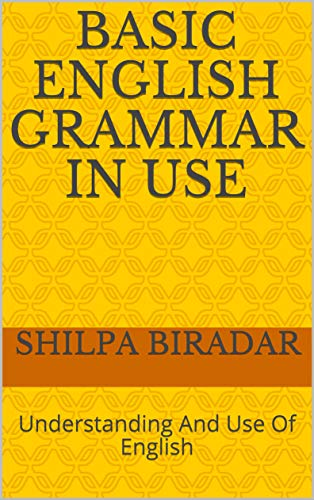 Basic English Grammar In Use: Understanding And Use Of English (English Edition)