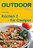 Kochen 2 - für Camper (Basiswissen für Draußen)