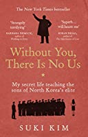 Without You, There Is No Us: My secret life teaching the sons of North Korea's elite