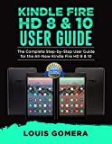 Kindle Fire HD 8 & 10 User Guide: The Complete Step-by-Step User Guide for the All-New Kindle Fire HD 8 & 10