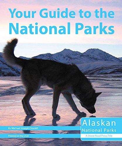 Your Guide to the National Parks of Alaska: Glacier Bay, Wrangell—St. Elias, Denali, Kenai Fjords, Lake Clark, Katmai, Gates of the Arctic, and Kobuk Valley (English Edition)