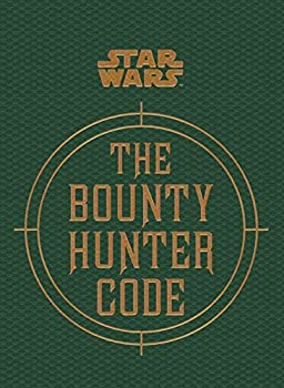 Star Wars - The Bounty Hunter Code  From the Files of Boba Fett   Star Wars/Files of Boba Fett  by Daniel Wallace  2014-08-08
