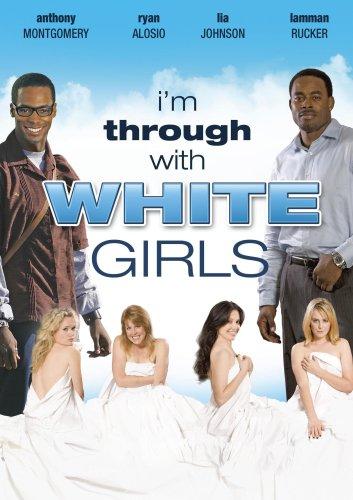 I m Through With White Girls