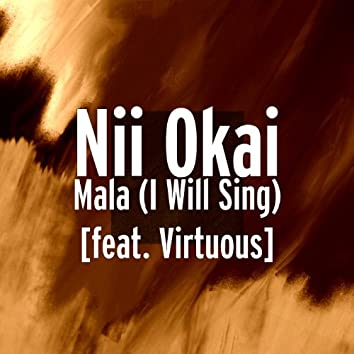 Mala (I Will Sing) [feat. Virtuous]
