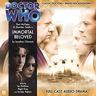 Doctor Who - Immortal Beloved                   By:                                                                                                                                 Jonathan Clements                               Narrated by:                                                                                                                                 Paul McGann,                                                                                        Sheridan Smith,                                                                                        Ian McNeice,                   and others                 Length: 1 hr and 8 mins     2 ratings     Overall 4.0