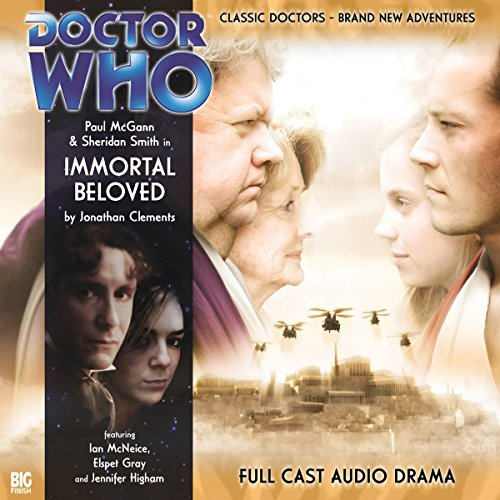 Doctor Who - Immortal Beloved                   By:                                                                                                                                 Jonathan Clements                               Narrated by:                                                                                                                                 Paul McGann,                                                                                        Sheridan Smith,                                                                                        Ian McNeice,                   and others                 Length: 1 hr and 8 mins     3 ratings     Overall 4.3