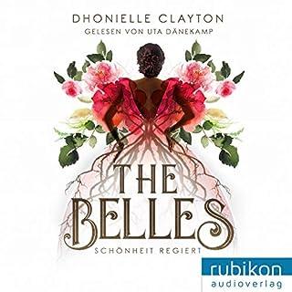 Schönheit regiert     The Belles 1              Autor:                                                                                                                                 Dhonielle Clayton                               Sprecher:                                                                                                                                 Uta Dänekamp                      Spieldauer: 13 Std. und 26 Min.     22 Bewertungen     Gesamt 4,1