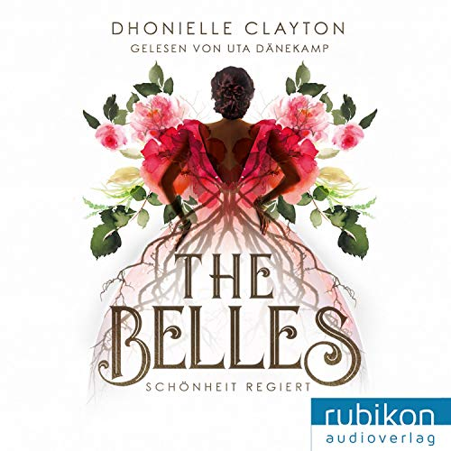 Schönheit regiert     The Belles 1              By:                                                                                                                                 Dhonielle Clayton                               Narrated by:                                                                                                                                 Uta Dänekamp                      Length: 13 hrs and 26 mins     Not rated yet     Overall 0.0