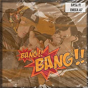 Bang Bang (feat. Emeca47)