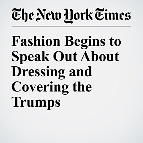 Fashion Begins to Speak Out About Dressing and Covering the Trumps cover art