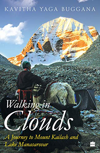 Walking in Clouds : A Journey to Mount Kailash and Lake Manasarovar