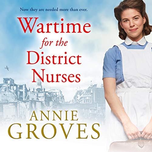 Wartime for the District Nurses  audiobook cover art