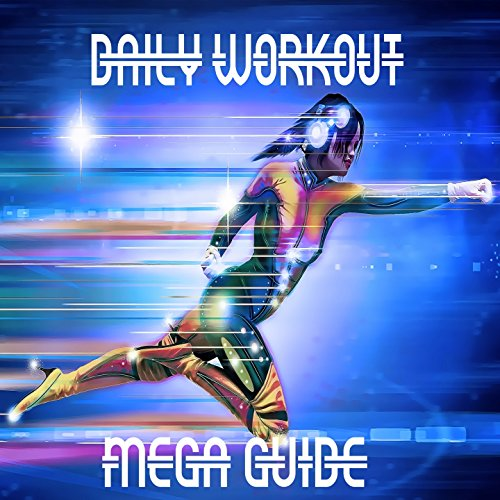 Daily Workout Mega Guide Part 7