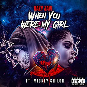 When You Were My Girl (feat. Mickey Shiloh)