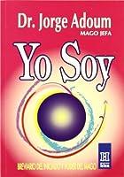 Yo Soy / I Am: Breviario Del Iniciado Y Poder Del Mago / Brief Summary of the Start and the Magician Power (Horus) 9501700046 Book Cover