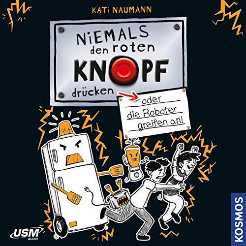 Niemals den roten Knopf drücken oder die Roboter greifen an Titelbild