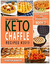 Keto Chaffle Recipes: A Complete Guide to Less Eggy, Soggy and Crispier Chaffle Making | With Recipes, FAQs, Tips & Tricks, and More... (Keto Redefined)