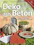 Deko aus Beton: Schönes für Garten & Haus selbst gemacht! ( 12. Dezember 2013 )